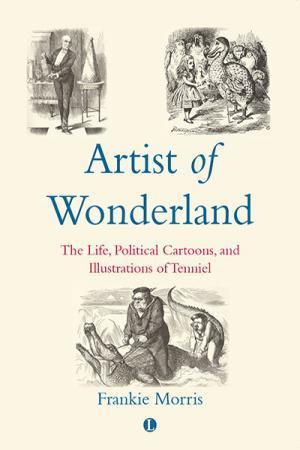 Artist of Wonderland: The Life, Political...
