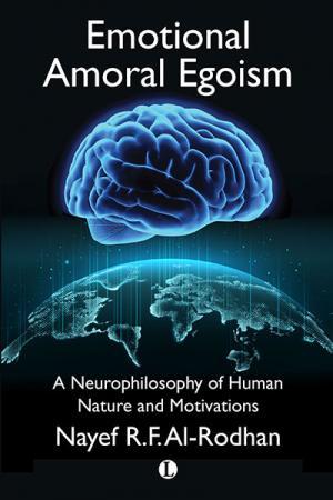 Emotional Amoral Egoism: A Neurophilosophy...