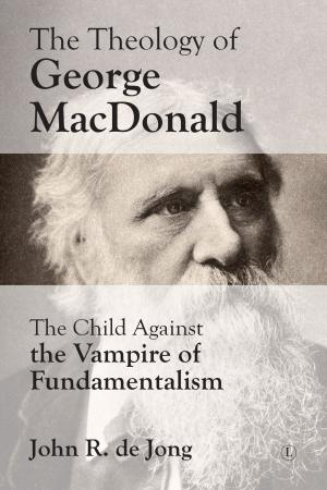 The Theology of George MacDonald: The...