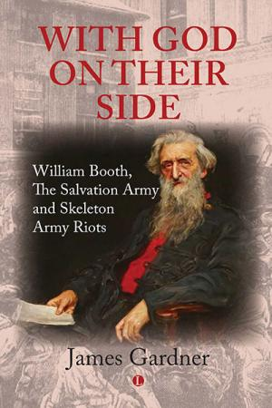 With God on Their Side: William Booth,...