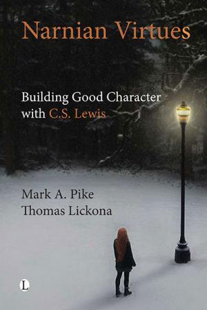 Narnian Virtues: Building Good Character...
