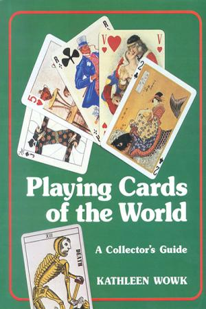 Playing Cards of the World: A Collector's ...