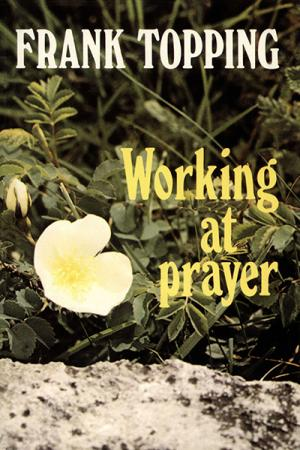 Working at Prayer