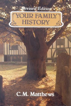 Your Family History: And How to Discover ...