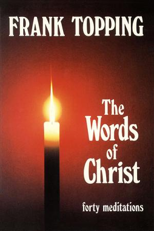 Words of Christ: Forty Meditations