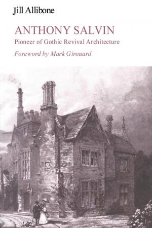 Anthony Salvin: Pioneer of Gothic Revival ...