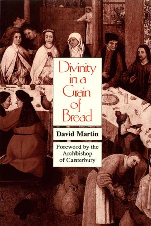 Divinity in a Grain of Bread