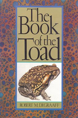 The Book of the Toad: A Natural and ...