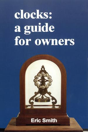 Clocks: A Guide for Owners