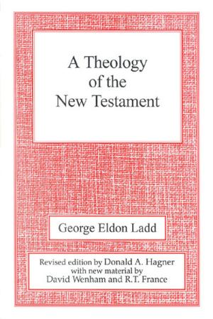 A Theology of the New Testament: Revised ...