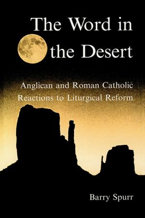 The Word in the Desert: Anglican and ...