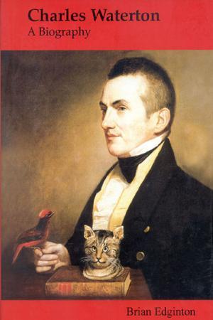 Charles Waterton: A Biography