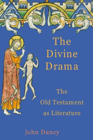 The Divine Drama: The Old Testament...