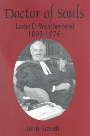 Doctor of Souls: Leslie Dixon Weatherhead...