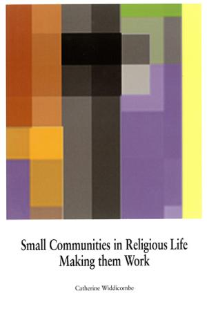 Small Communities in Religious Life:...