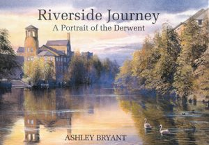 Riverside Journey: A Portrait of the Derwent