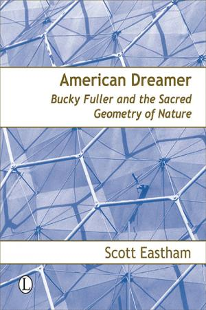 American Dreamer: Bucky Fuller and the...