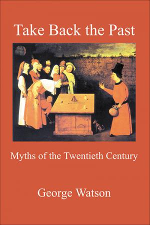Take Back the Past: Myths of the Twentieth...