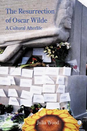 The Resurrection of Oscar Wilde: A Cultural...