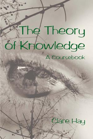 The Theory of Knowledge: A Coursebook
