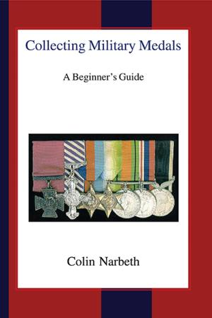 Collecting Military Medals: A Beginner's...