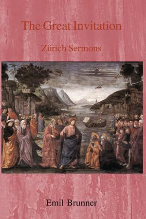 The Great Invitation: Zurich Sermons
