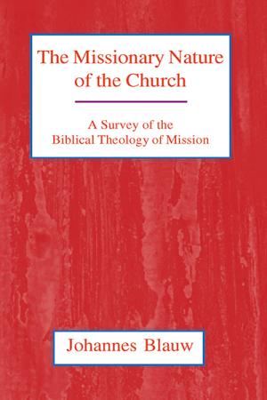 The Missionary Nature of the Church: ...