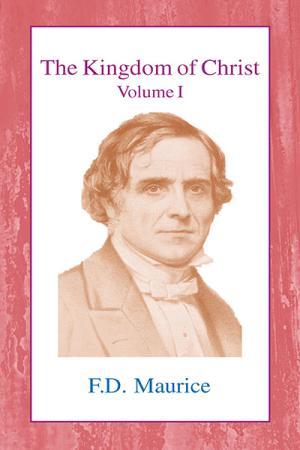 The Kingdom of Christ: Volume I