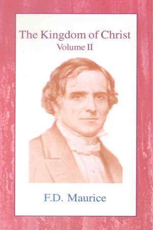 The Kingdom of Christ: Volume II