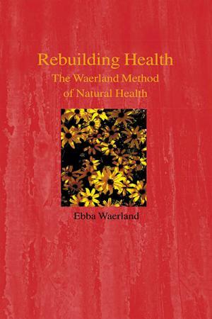 Rebuilding Health: The Waerland Method