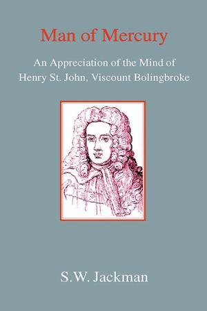 Man of Mercury: The Mind of Henry St John, Viscount Bolingbroke
