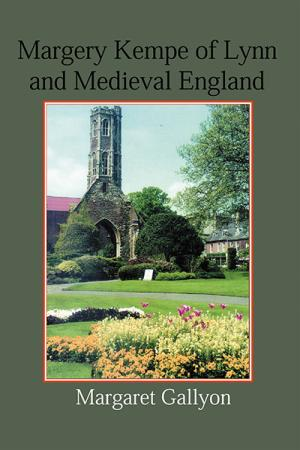 Margery Kempe of Lynn and Medieval England