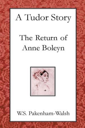 A Tudor Story: The Return of Anne Boleyn