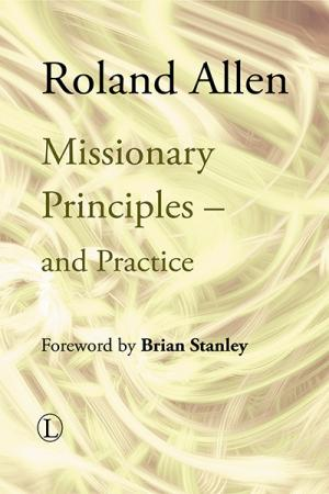 Missionary Principles: and Practice