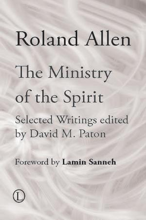 The Ministry of the Spirit: Selected...