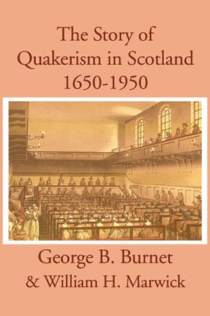 The Story of Quakerism in Scotland:...