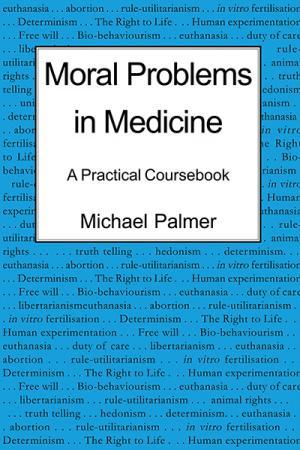 Moral Problems in Medicine: A Practical...