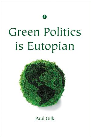 Green Politics is Eutopian