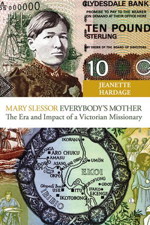 Mary Slessor – Everybody's Mother: ...