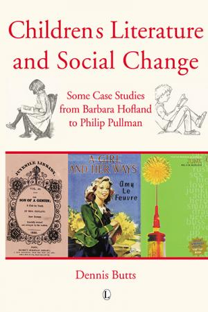Children's Literature and Social Change: Some Case Studies from Barbara Hofland to Philip Pullman
