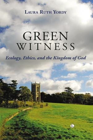 Green Witness: Ecology, Ethics, and ...