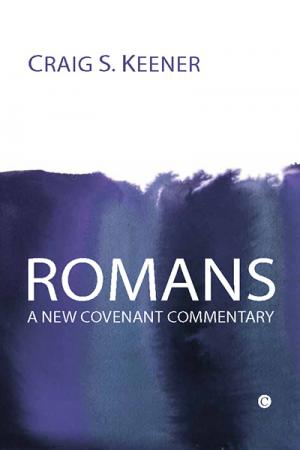 Romans: A New Covenant Commentary