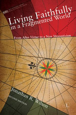 Living Faithfully in a Fragmented World:...