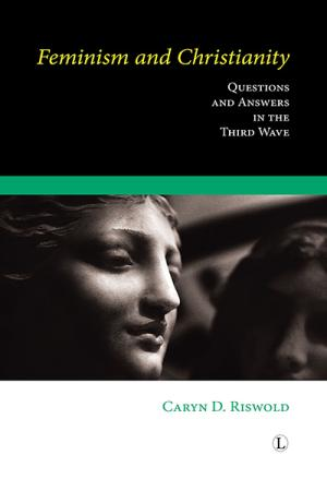 Feminism and Christianity: Questions and Answers in the Third Wave