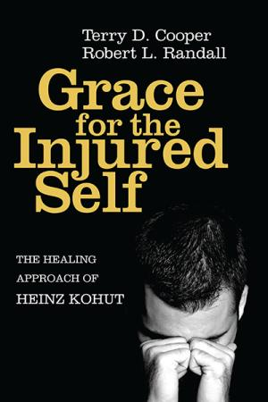 Grace for the Injured Self: The Healing ...