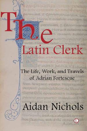 The Latin Clerk: The Life, Work and ...
