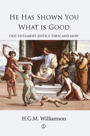 He Has Shown You What is Good: Old Testament...
