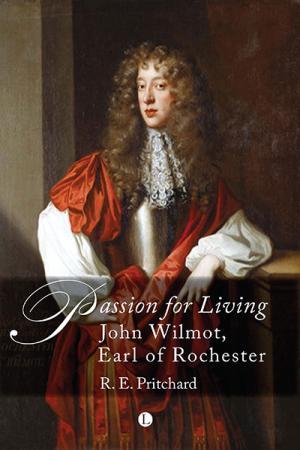 Passion For Living: John Wilmot, Earl...