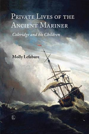 Private Lives of the Ancient Mariner:...