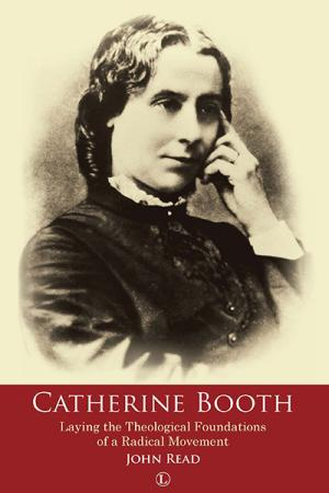 Catherine Booth: Laying the Theological ...